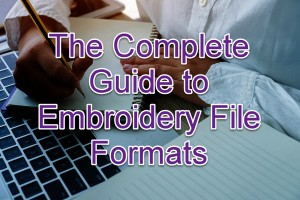 Embroidery File Formats