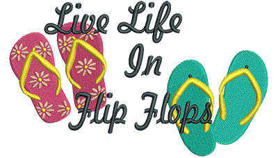 Embroidery Design: Live Life In Flip Flops 6.49w X 3.94h